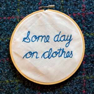 "Modern Nan ""Some Day On Clothes"" cursive embroidery"