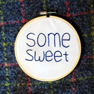 "Modern Nan ""Some Sweet"" embroidery"
